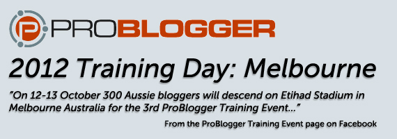 ProBlogger Training Event 2012